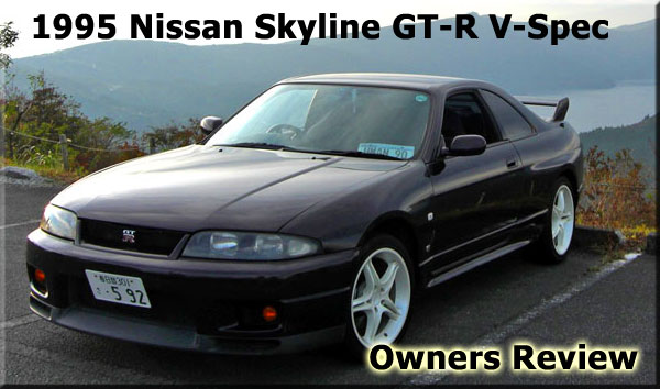 1995 BNRC33 Nissan Skyline GT-R V-Spec Owners Review